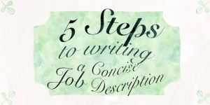 5 Steps To Writing a Concise Job Description