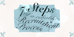 7 Steps To a Reliable Recruitment Process