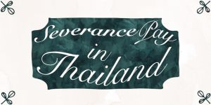 Severance Pay in Thailand