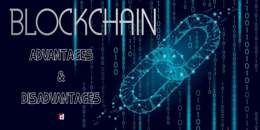 Blockchain | Advantages & Disadvantages