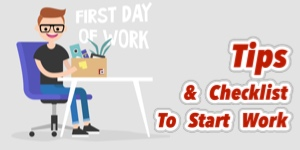 FIRST DAY OF WORK: Tips & Checklist To Start Work
