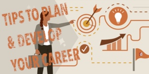 Tips To Plan & Develop Your Career