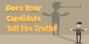 Does Your Candidate Tell The Truth?