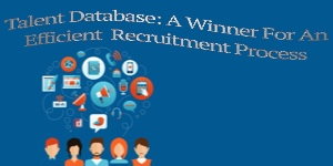 Talent Database: A Winner For An Efficient Recruitment Process