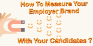 How To Measure Your Employer Brand With Your Candidates?
