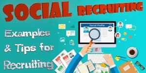 Social Recruiting: Examples and Tips for Recruiting