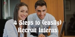 4 Steps To (Easily) Recruit An Intern To Help Out Your Recruitment Tasks In 2020