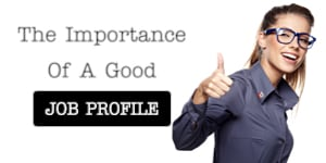 The Importance Of A Good Job Profile